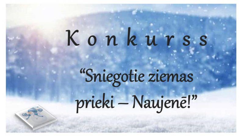 """Konkurss """"Sniegotie ziemas prieki – Naujenē!"""